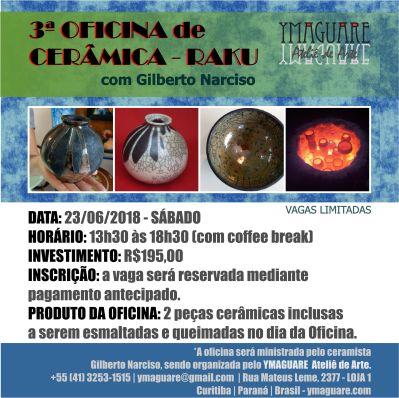 YMAGUARE 2018 - 3 OFICINA RAKU Gilberto Narciso - 23 de Junho de 2018